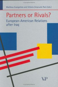 Copertina di 'Partners or Rivals? European-American Relations after Iraq'