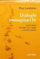 Dialoghi immaginari IV - Landonio Pino