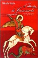 Il diario di Frannicola. L'apostolo dell'incoerenza e i cavalieri delsilenzio - Sapia Nicola