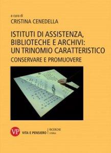 Copertina di 'Istituti di assistenza, biblioteche ed archivi: un trinomio caratteristico'