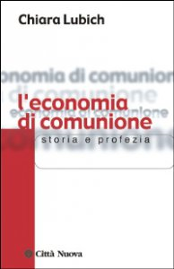 Copertina di 'L'economia di comunione. Storia e profezia'