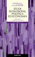 Studi di filosofia, politica ed economia - Friedrich A. von Hayek