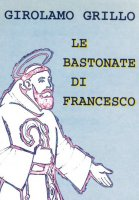 Le bastonate di Francesco - Girolamo Grillo