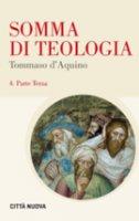 Somma di teologia - Tommaso D'aquino