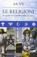Le religioni - Aa. Vv.