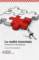 La realtà inventata. Contributi al costruttivismo