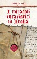 I miracoli eucaristici in Italia - Iaria Raffaele