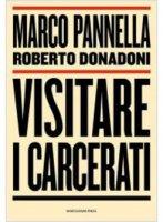 Visitare i carcerati - Marco Pannella