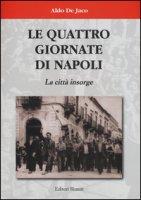 Le quattro giornate di Napoli. La città insorge - De Jaco Aldo