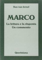 Marco. La lettura e la risposta. Un commento - Van Iersel Bas