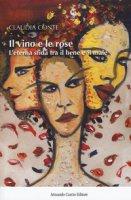 Il vino e le rose. L'eterna sfida tra il bene e il male - Conte Claudia