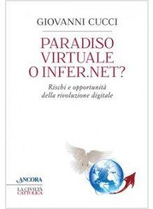 Paradiso virtuale o infer.net? - Rischi e opportunità della rivoluzione digitale