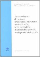 Per una riforma del sistema finanziario e monetario internazionale - Pontificio Consiglio Giustizia
