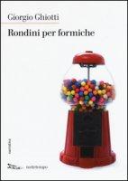 Rondini per formiche - Ghiotti Giorgio