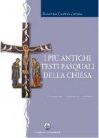 I più antichi testi pasquali della Chiesa - Raniero Cantalamessa