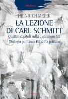 La lezione di Carl Schmitt - Meier Heinrich