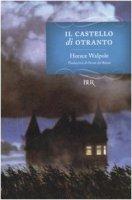 Il castello di Otranto - Walpole Horace