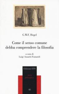 Copertina di 'Come il senso comune debba comprendere la filosofia'
