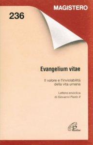 Copertina di 'Evangelium vitae. Il valore e l'inviolabilità della vita umana'