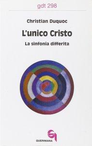 Copertina di 'L'unico Cristo. La sinfonia differita (gdt 298)'