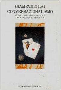 Copertina di 'Conversazionalismo. Le straordinarie avventure del soggetto grammaticale'