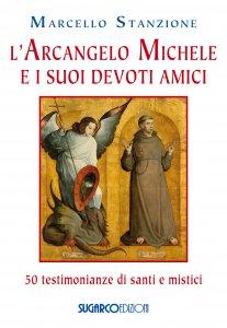 Copertina di 'L'arcangelo Michele e i suoi devoti amici'