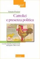 """Cattolici e presenza politica. La storia, l'attualità, la spinta morale dell'Appello ai """"liberi e forti"""". - Ernesto Preziosi"""