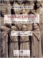 Sant'Agostino Spiegato dal Papa - Giuliano Vigini