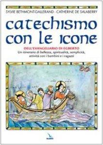 Copertina di 'Catechismo con le icone dell'Evangeliario di Egberto. Un itinerario di bellezza, spiritualità, semplicità, attività con i bambini e i ragazzi'