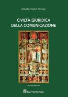 Civiltà giuridica della comunicazione - Accinni Giovanni Paolo