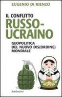 Il conflitto russo ucraino - Eugenio Di Rienzo