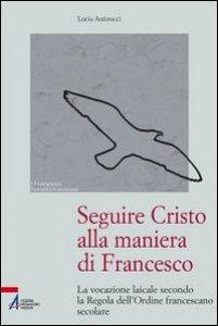 Copertina di 'Seguire Cristo alla maniera di Francesco'