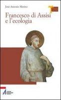 Francesco di Assisi e l'ecologia - Merino José A.
