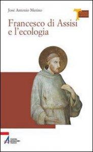 Copertina di 'Francesco di Assisi e l'ecologia'