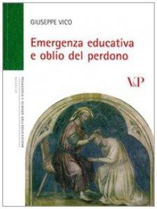 Copertina di 'Emergenza educativa e oblio del perdono'