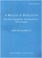 Wealth of revelation. The four evangelists' introductions to their gospels (A) - Kilgallen John J.