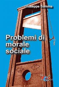 Copertina di 'Problemi di morale sociale'