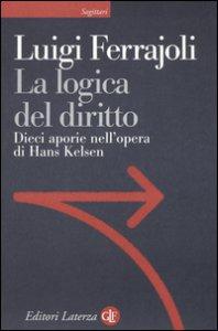 Copertina di 'La logica del diritto. Dieci aporie nell'opera di Hans Kelsen'