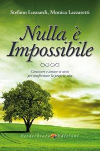 Copertina di 'Nulla è impossibile. Conoscere e amare se stessi per trasformare la propria vita'