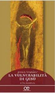 Copertina di 'La vulnerabilità di Gesù'