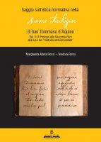 Saggio sull'etica normativa nella Summa theologiae di San Tommaso d'Aquino. Vol. II - Margherita Maria Rossi , Teodora Rossi