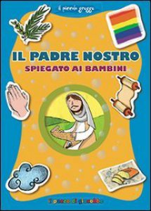 Copertina di 'Il Padre nostro spiegato ai bambini'