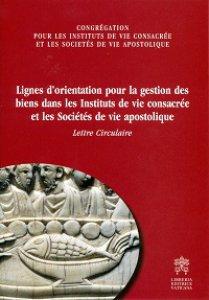 Copertina di 'Lignes d'orientation pour la gestion des biens dans les instituts de vie consacrée et les societés de vie apostolique'