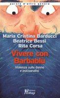 Vivere con Barbablù. Violenza sulle donne e psicoanalisi - Barducci Maria Cristina, Bessi Beatrice, Corsa Rita