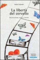 La libert� del cervello - Paolo Cattorini