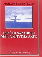 Gesu' di Nazareth nella settima arte - Dalla Torre P. Siniscalchi C.