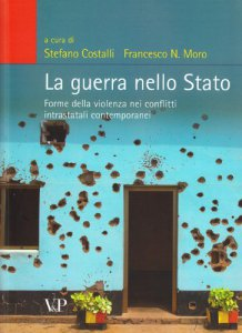 Copertina di 'Guerra nello stato. Forme della violenza nei conflitti intrastatali contemporanei (La)'