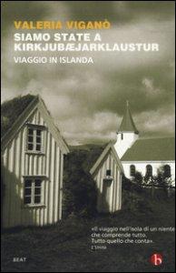 Copertina di 'Siamo state a Kirkjubæjarklaustur. Viaggio in Islanda'