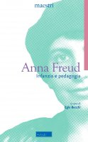 Infanzia e pedagogia - Anna Freud