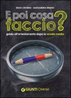 E poi cosa faccio? Guida all'orientamento dopo la scuola media - Crosera Silvio, Favaro Alessandra